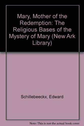 9780722000885: Mary, Mother of the Redemption: The Religious Bases of the Mystery of Mary (New Ark Library)