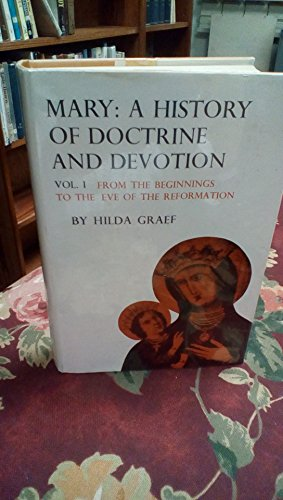 9780722001929: MARY, A HISTORY OF DOCTRINE AND DEVOTION, VOL. I: From the Beginnings to the Eve of the Reformation.