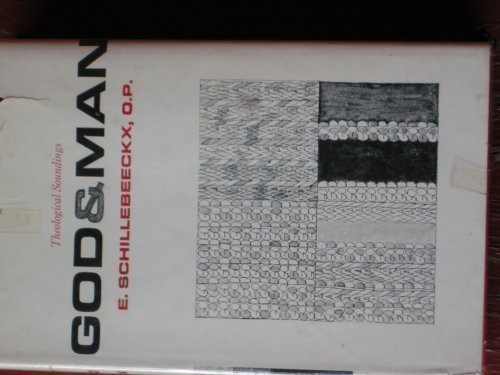 God and Man.: O.P. E. Schillebeeckx