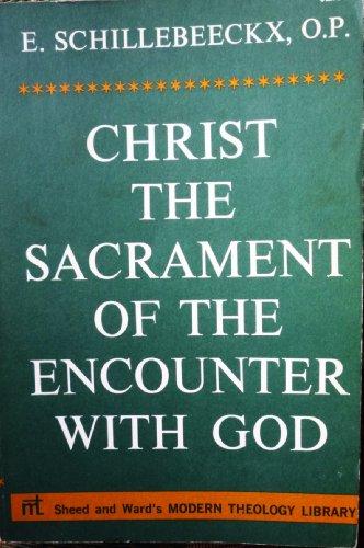 Christ the Sacrament of the Encounter with God: Schillebeeckx, E