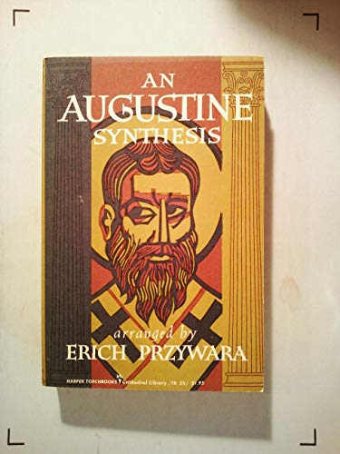 An Augustine Synthesis (Spiritual Masters) (0722012802) by Erich Przywara