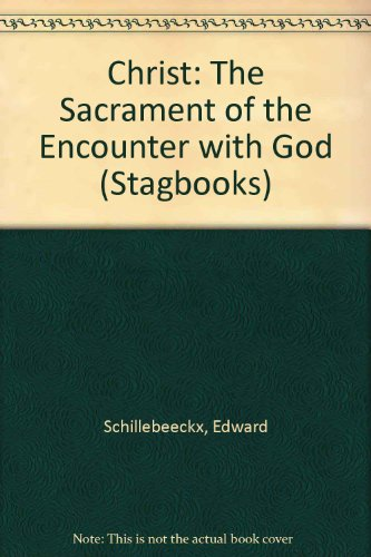 9780722018170: Christ: The Sacrament of the Encounter with God (Stagbooks)