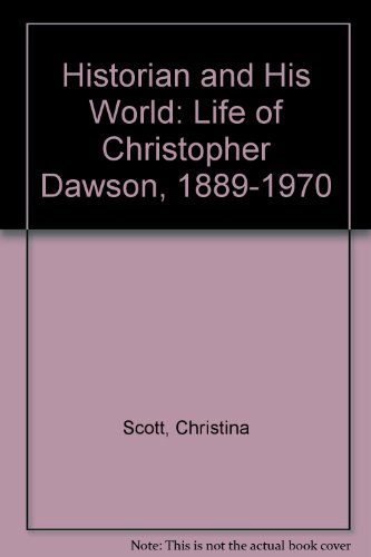 9780722041178: A Historian and His World: A Life of Christopher Dawson, 1889-1970
