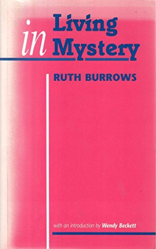 Living in Mystery: Ruth Burrows