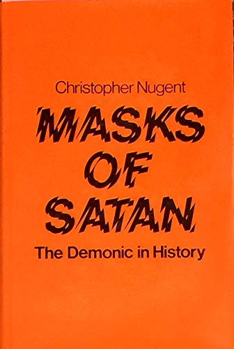 Masks of Satan: The demonic in history: Christopher Nugent