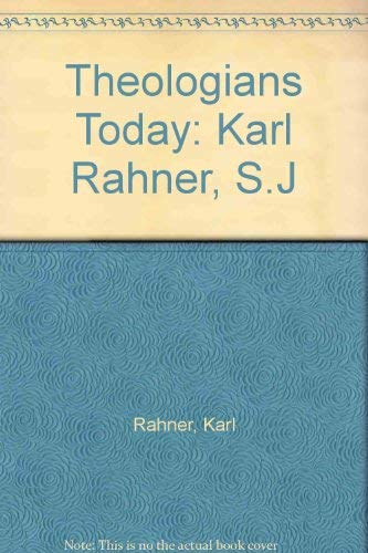 Theologians Today: Karl Rahner, S.J (Theologians today: a series selected and edited by Martin ...
