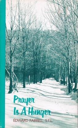 Prayer Is a Hunger: Farrell, Edward J.
