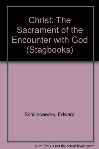 9780722075593: Christ: The Sacrament of the Encounter with God (Stagbooks)