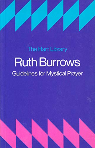 Guidelines for Mystical Prayer (Hart Library): Burrows, Ruth