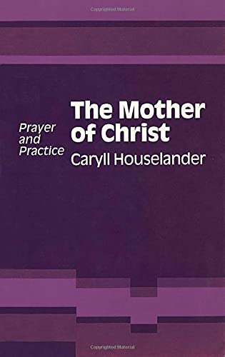 Mother of Christ: Houselander, Caryll