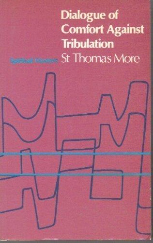 Dialogue of Comfort Against Tribulation (Spiritual Masters): St Thomas More