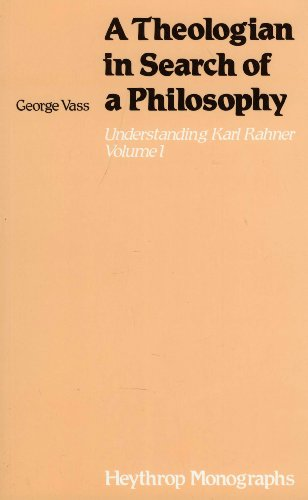 A Theologian in Search of a Philosophy: Understanding Karl Rahner, Volume 1 (9780722093214) by George Vass