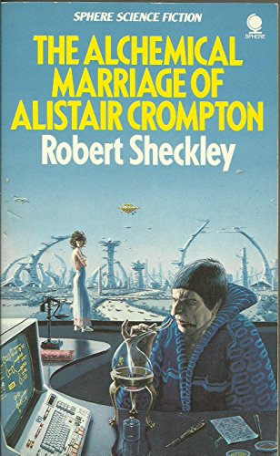 9780722104903: Alchemical Marriage of Alistair Crompton (Sphere science fiction)