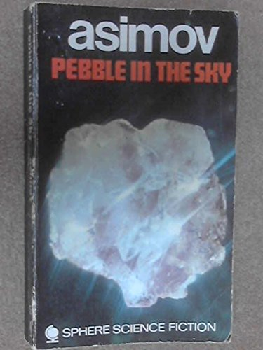 9780722112410: Pebble in the Sky (Sphere science fiction)