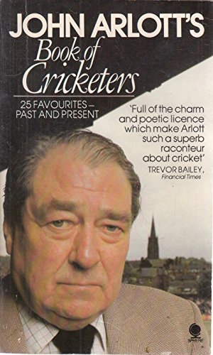 John Arlott's Book of Cricketers: Arlott, John