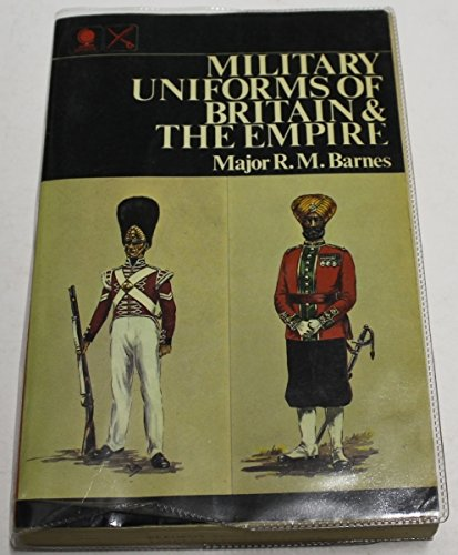 Military Uniforms of Britain and the Empire: Money Barnes, Major R.