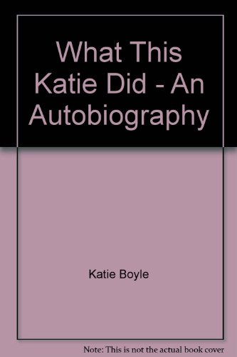 What This Katie Did: An Autobiography: Boyle, Katie