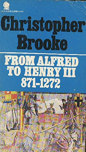 9780722118849: From Alfred to Henry III, 871-1272 (The Sphere library history of England)