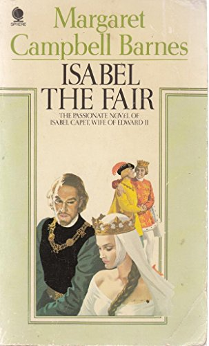 9780722122242: Isabel the Fair : The Passionate Novel of Isabel Capet, Wife of Edward II