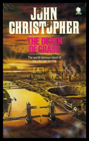 9780722122976: The Death of Grass (Sphere Popular Classics)