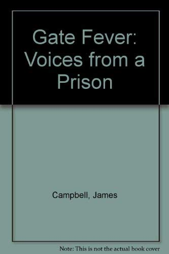 Gate Fever: Voices from Prison: Campbell James