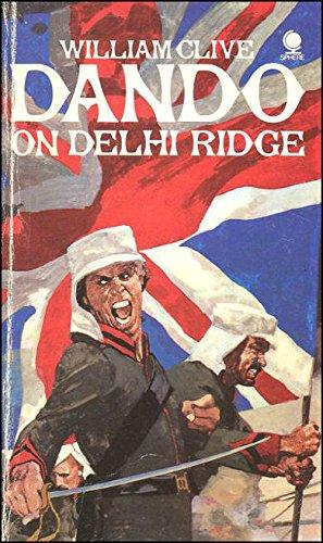 DANDO ON DELHI RIDGE. (Cockney Rifleman Joseph: Clive, William. (Bassett