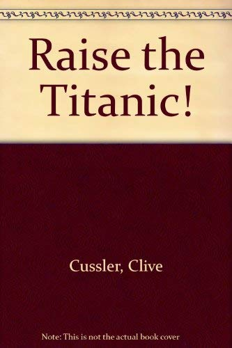 9780722127506: Raise the Titanic!