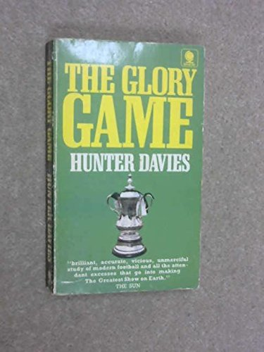THE GLORY GAME (0722128630) by HUNTER DAVIES