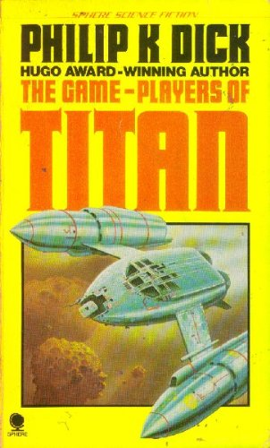 9780722129616: THE GAME-PLAYERS OF TITAN (SPHERE SCIENCE FICTION)