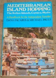Mediterranean Island Hopping: The Italian Islands, Corsica/Malta: Facaros, Dana and
