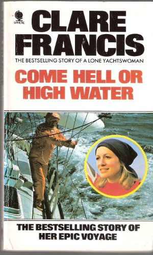 Come Hell Or High Water: Clare Francis