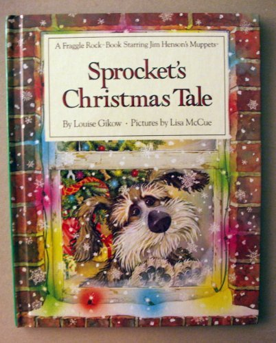 Sprocket's Christmas Tale (0722138296) by Louise Gikow