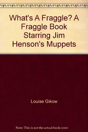 9780722138335: What's A Fraggle? A Fraggle Book Starring Jim Henson's Muppets
