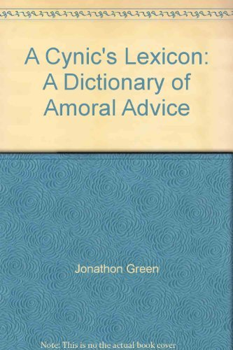 9780722140901: A Cynic's Lexicon: A Dictionary of Amoral Advice