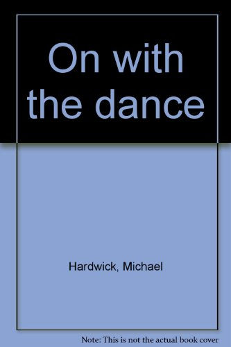 On with the dance (0722142439) by Hardwick, Michael