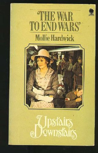 9780722143063: The War to End Wars (Upstairs Downstairs, No. 4)