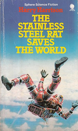 The stainless steel rat saves the world (Sphere science fiction): HARRY HARRISON