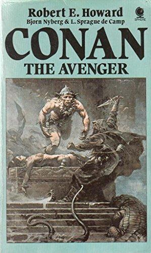 Conan 10 the Avenger (Sphere science fiction) (0722147341) by 'ROBERT E. HOWARD, BJORN NYBERG, LYON SPRAGUE DE CAMP'