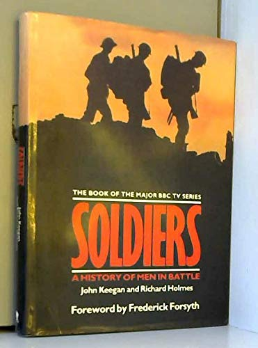 Soldiers: A History of Men in Battle (0722152159) by 'JOHN KEEGAN, RICHARD HOLMES'