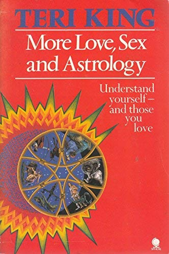 More Love Sex and Astrology: King, Teri