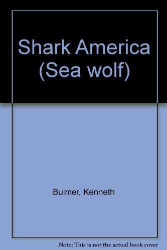 Shark America (Sea wolf): Bulmer, Kenneth