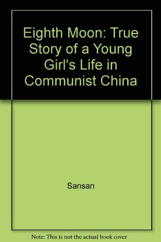 9780722156131: Eighth Moon: True Story of a Young Girl's Life in Communist China