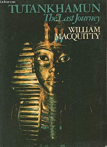 Tutankhamun: The Last Journey: WILLIAM MACQUITTY