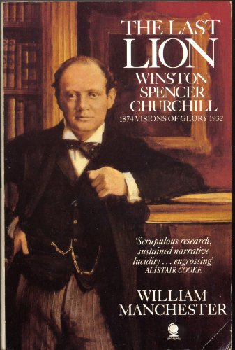 9780722157282: Winston Churchill 1:Last Lion: Winston Spencer Churchill - Visions of Glory, 1874-1932