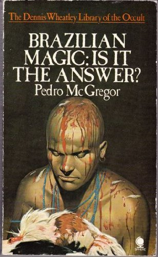 9780722159415: Brazilian Magic: Is It the Answer? (The Dennis Wheatley library of the occult)