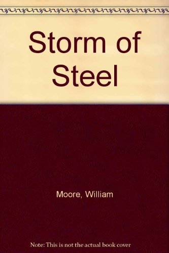 Storm of Steel (0722161549) by William Moore