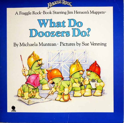 What Do Doozers Do? (Fraggle Rock) (0722161832) by Michaela Muntean