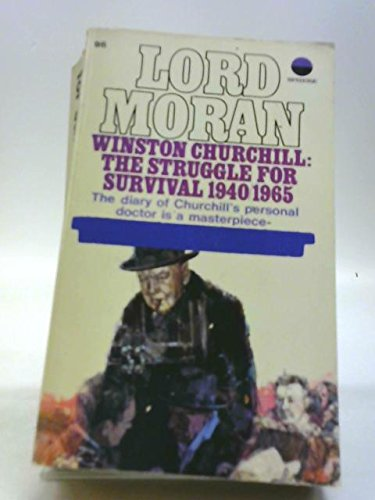 9780722162231: Winston Churchill: The Struggle for Survival 1940-1965 (Diaries of Lord Moran)