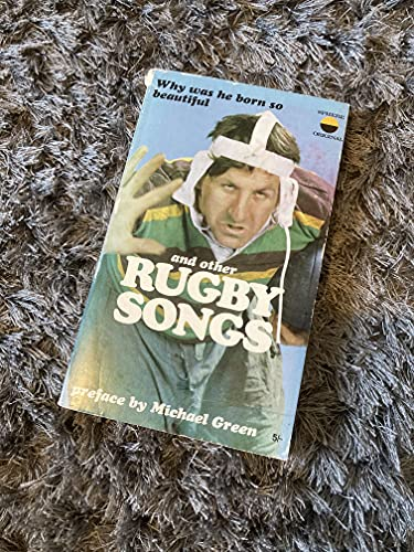 Why was he born so beautiful and other Rugby songs