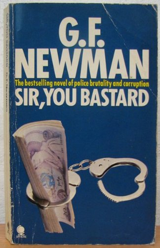 Sir, You Bastard (0722163606) by G. F. Newman
